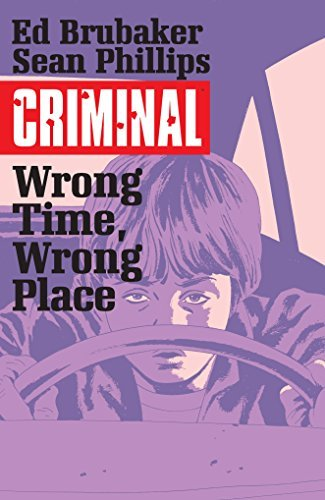 Ed Brubaker Criminal Volume 7 Wrong Place Wrong Time