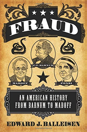 Edward J. Balleisen Fraud An American History From Barnum To Madoff