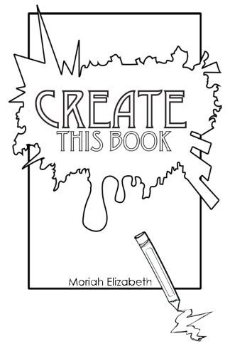 Moriah Elizabeth Create This Book