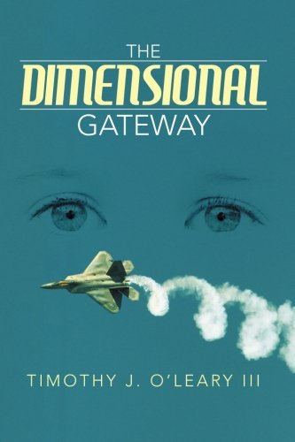 Timothy J. Iii O'leary The Dimensional Gateway
