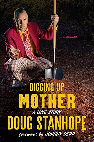 Doug Stanhope Digging Up Mother A Love Story