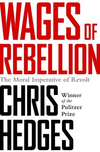 Chris Hedges Wages Of Rebellion