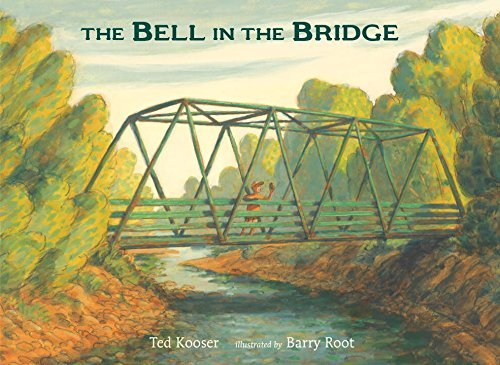 Ted Kooser The Bell In The Bridge