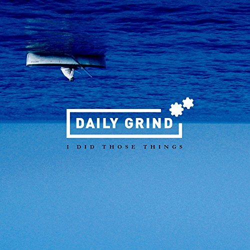 Daily Grind I Did Those Things