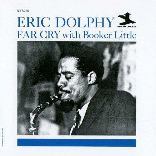 Booker Little & Eric Dolphy Far Cry