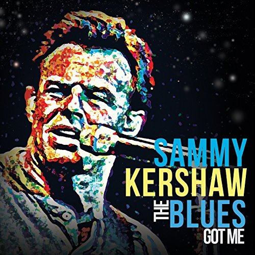 Sammy Kershaw Blues Got Me
