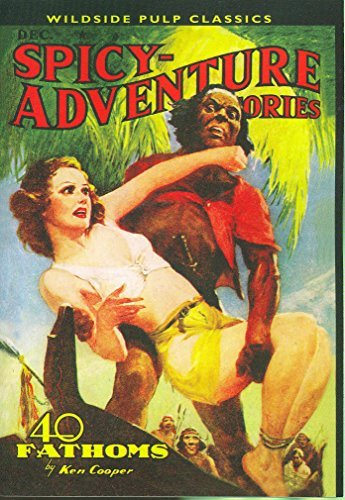 John Gregory Betancourt Spicy Adventure Stories 40 Fathoms December 1939 Issue Number 2