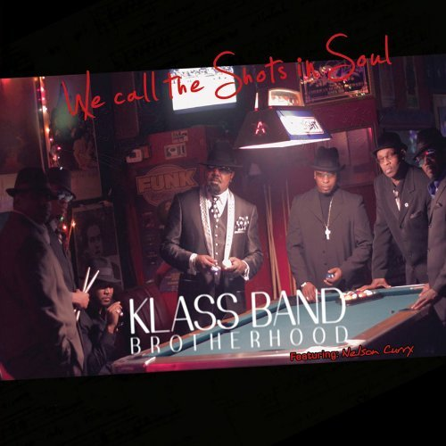 Klass Band Brotherhood We Call The Shots Of Soul Feat. Nelson Curry
