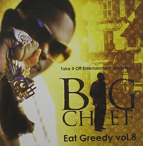 Big Chief Vol. 8 Eat Greedy Explicit Version