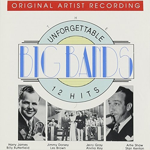 Unforgettable Big Bands Unforgettable Big Bands