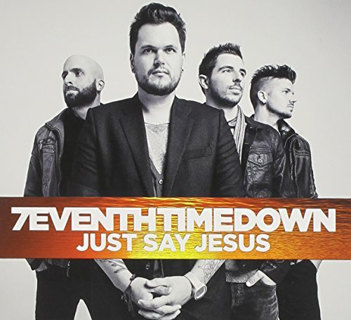 7eventh Time Down Just Say Jesus