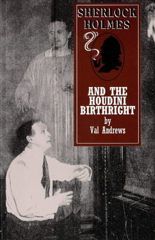 Val Andrews Sherlock Holmes & The Houdini Birthright