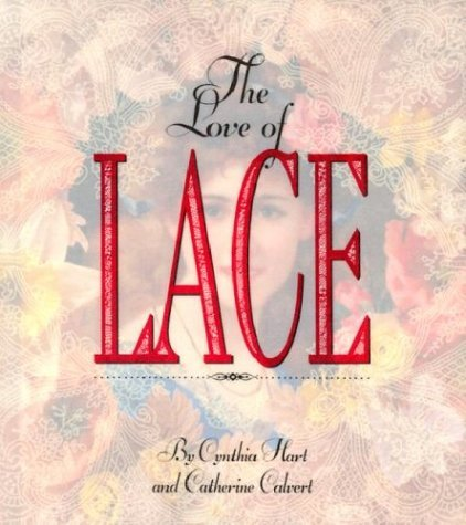 Cynthia Hart The Love Of Lace
