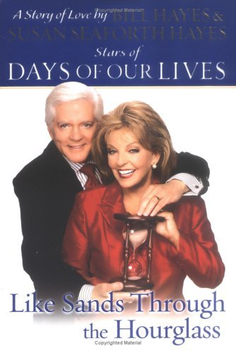Bill Hayes & Susan Seaforth Hayes Like Sands Through The Hourglass