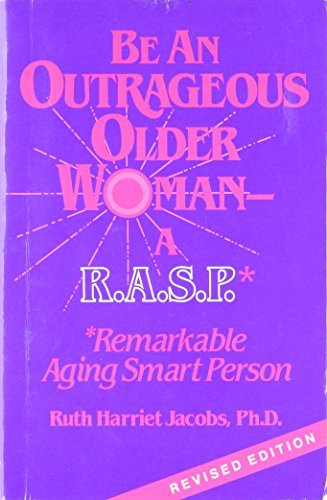 Harriet Ann Jacobs Be An Outrageous Older Woman A Rasp Remarkable Aging Smart Person