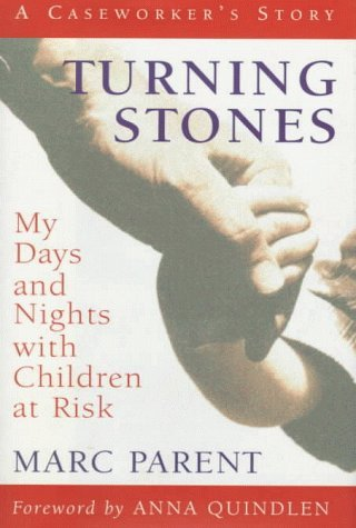 Marc Parent Turning Stones My Days & Nights With Children At Risk