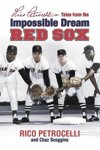 Rico Petrocelli Rico Petrocelli's Tales From The Impossible Dream Red Sox