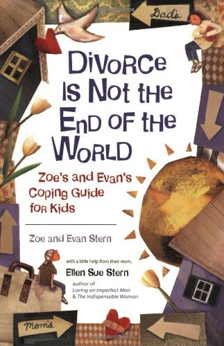 Zoe Stern Divorce Is Not The End Of The World Zoe's & Evan's Coping Guide For Kids
