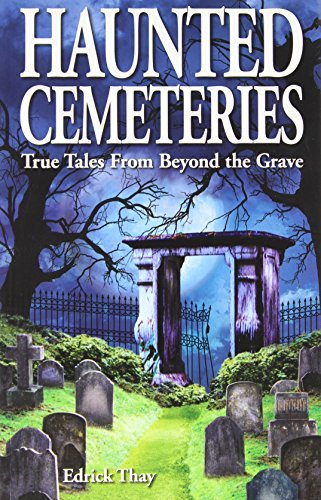 Edrick Thay Haunted Cemeteries