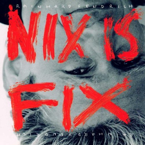 Rainhard Fendrich Nix Is Fix