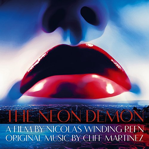 Neon Demon Soundtrack Music By Cliff Martinez