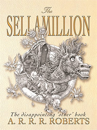 A.R.R.R. Roberts The Sellamillion The Disappointing 'other' Book