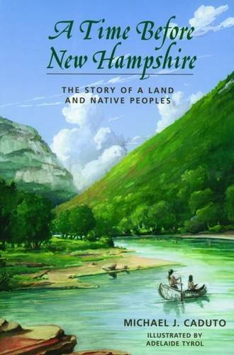 Michael J. Caduto A Time Before New Hampshire The Story Of A Land And Native Peoples