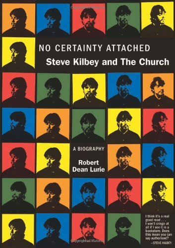 Robert Dean Lurie No Certainty Attached Steve Kilbey And The Church