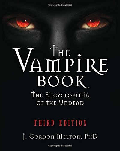 J. Gordon Melton The Vampire Book The Encyclopedia Of The Undead 0003 Edition;