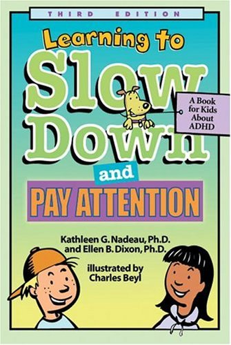 Kathleen G. Nadeau Learning To Slow Down And Pay Attention A Kid's Book About Adhd 0003 Edition;revised