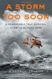 Michael Tougias A Storm Too Soon A Remarkable True Survival Story In 80 Foot Seas