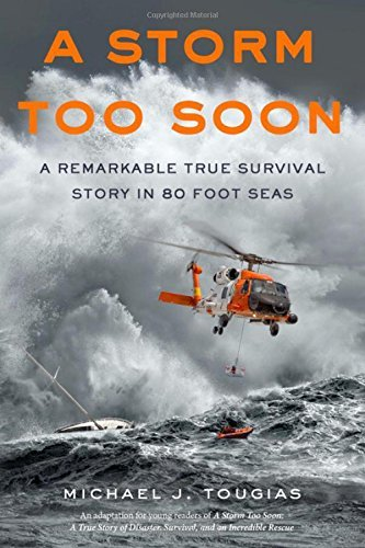 Michael J. Tougias A Storm Too Soon (young Readers Edition) A Remarkable True Survival Story In 80 Foot Seas