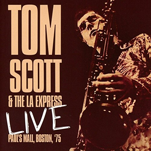 Tom Scott & The La Express Live Paul's Mall Boston '75