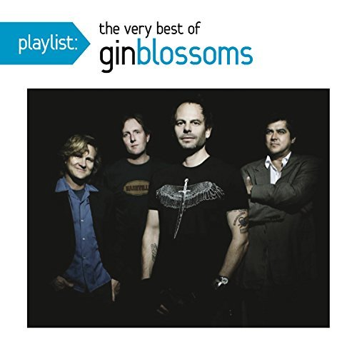 Gin Blossoms Playlist The Very Best Of Gin Blossoms