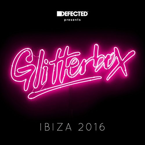 Defected Presents Glitterbox I Defected Presents Glitterbox I