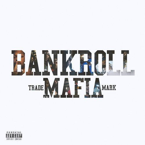 Bankroll Mafia Bankroll Mafia Explicit Version