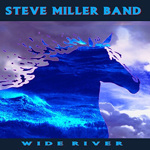 Steve Miller Band Wide River