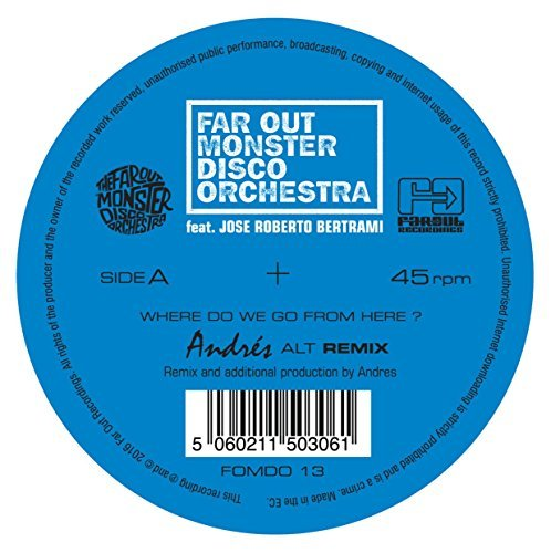 Far Out Monster Disco Orchestr Where Do We Go From Here (remi