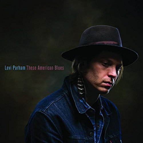 Levi Parham These American Blues