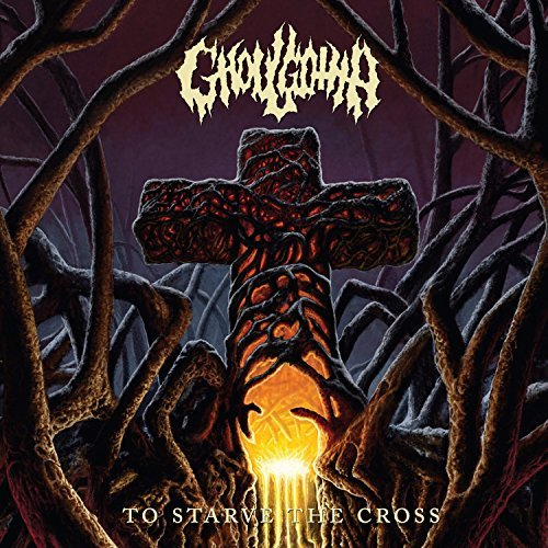 Ghoulgotha To Starve The Cross