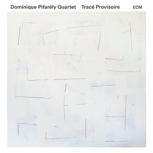 Dominique Pifarely Quartet Trace Provisoire