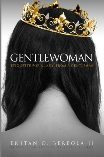Enitan O. Bereola Ii Gentlewoman Etiquette For A Lady From A Gentleman