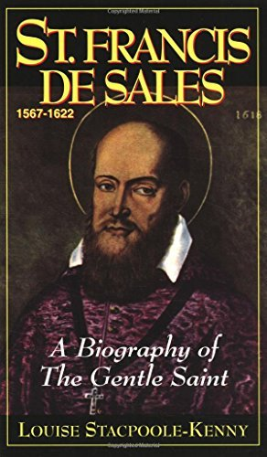 Louise Stacpoole Kenny St. Francis De Sales A Biography Of The Gentle Saint