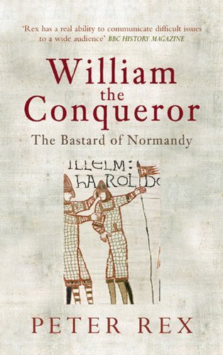 Peter Rex William The Conqueror The Bastard Of Normandy