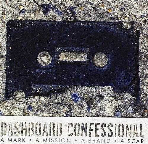 Dashboard Confessional Mark A Mission A Brand A Scar