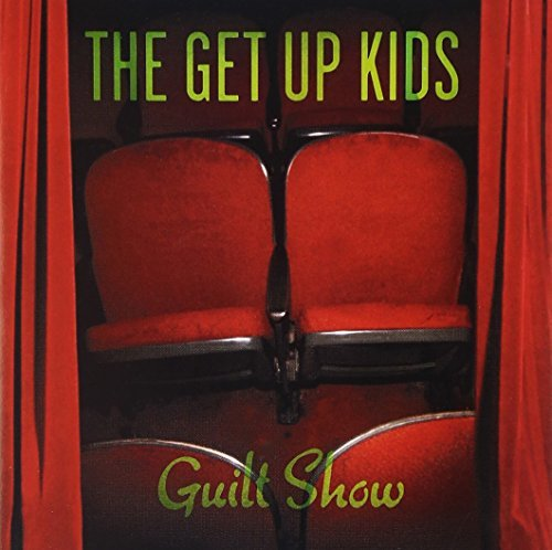 Get Up Kids Guilt Show