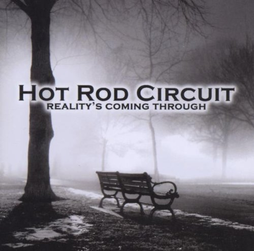 Hot Rod Circuit Reality's Coming Through