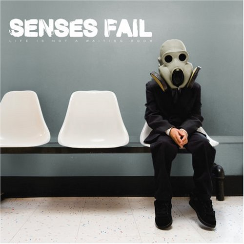 Senses Fail Life Is Not A Waiting Room