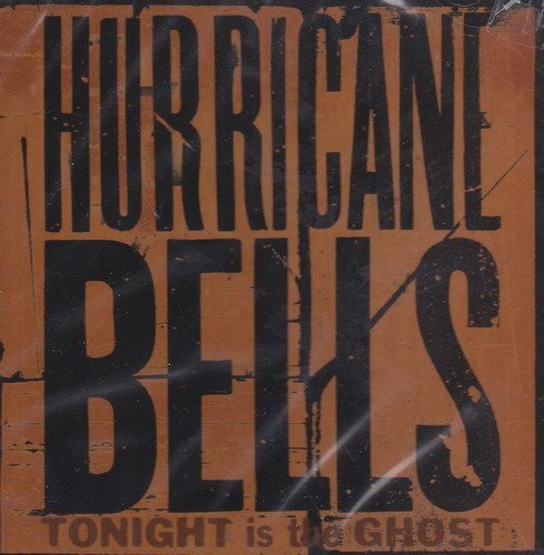 Hurricane Bells Tonight Is The Ghost