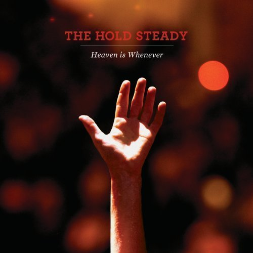 Hold Steady Heaven Is Whenever